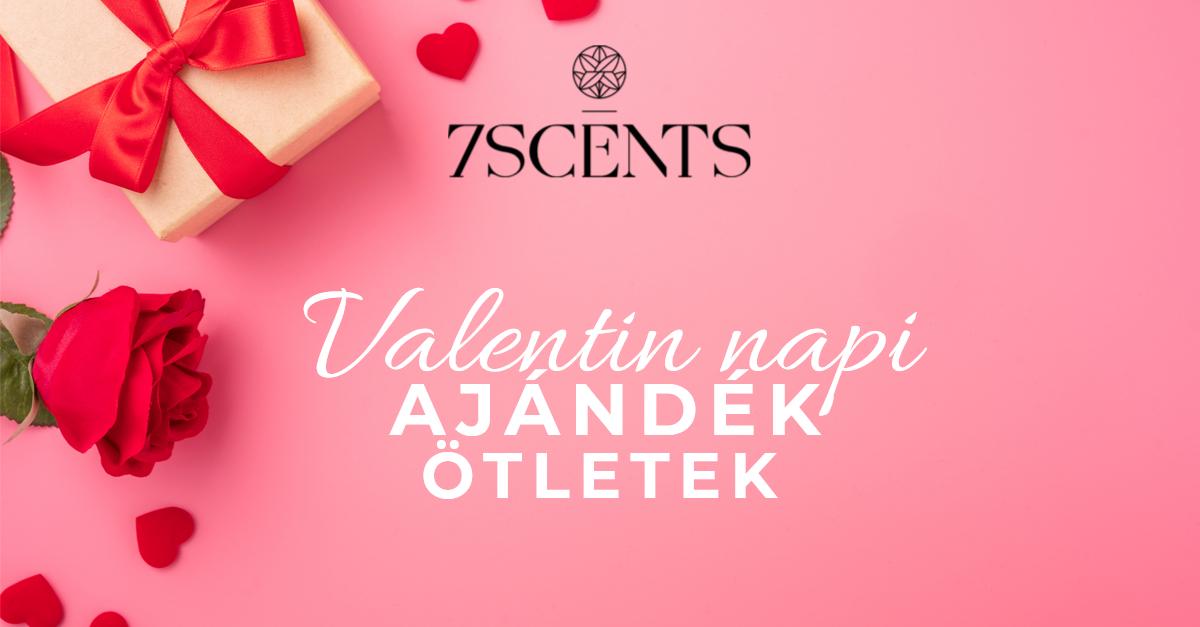 7scents ajándék ötletek Valentin Napra